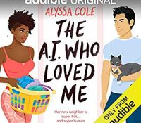 Listen Up! #Audiobook Review: The A.I. Who Loved Me by Alyssa Cole