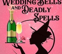 Listen Up! #Audiobook Review: Wedding Bells and Deadly Spells by Danielle Garrett