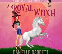 Listen Up! #Audiobook Review: A Royal Witch by Danielle Garrett