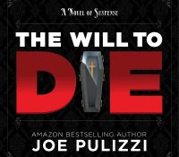 #Audiobook Sunday Snippet: The Will to Die by Joe Pulizzi