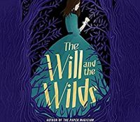 Listen Up! #Audiobook Review: The Will and the Wilds by Charlie N. Holmberg