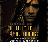 Listen Up! #Audiobook Review: A Blight of Blackwings by Kevin Hearne