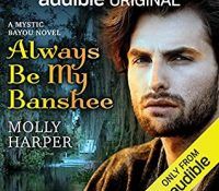 Listen Up! #Audiobook Review: Always Be My Banshee by Molly Harper