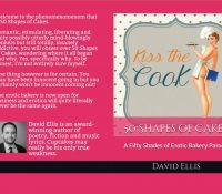 Sunday Snippet: 50 Shapes of Cakes: A Fifty Shades of Erotic Bakery Parody by David Ellis