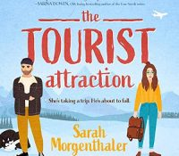 Listen Up! #Audiobook Review: The Tourist Attraction by Sarah Morgenthaler