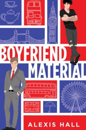 book cover of Boyfriend Material by Alexis Hall