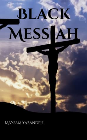 Book Cover: Black Messiah by Maysam Yabandeh