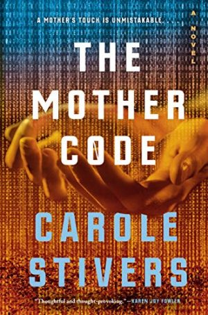 Book Cover: The Mother Code by Carole Stivers