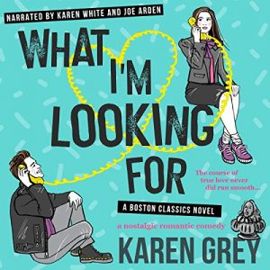 What I'm Looking For by Karen Grey Audiobook Cover