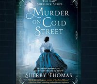 Listen Up! #Audiobook Review: Murder on Cold Street by Sherry Thomas