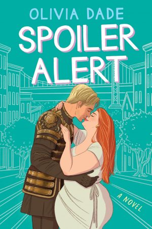 Book cover of Spoiler Alert by Olivia Dade