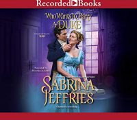Listen Up! #Audiobook Review: Who Wants to Marry a Duke by Sabrina Jeffries