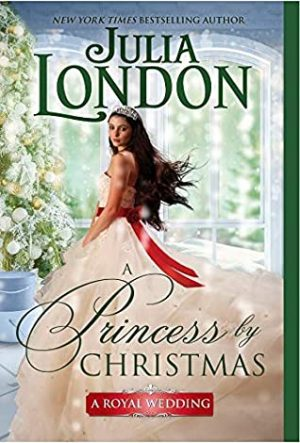 Book cover of A Princess by Christmas by Julia London