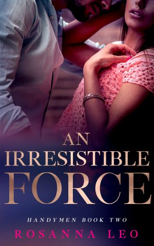 Book Cover: An Irresistible Force by Rosanna Leo