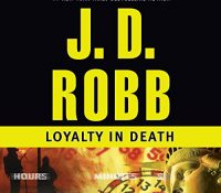 Listen Up! #Audiobook Review: Loyalty in Death by J.D. Robb