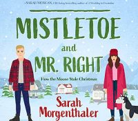Listen Up! #Audiobook Review: Mistletoe and Mr. Right by Sarah Morgenthaler