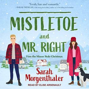 Audiobook cover of Mistletoe and Mr. Right by Sarah Morgenthaler