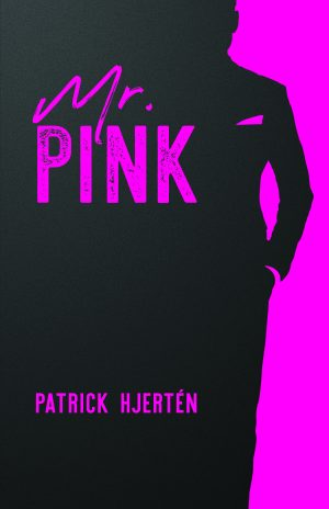 Book cover Mr. Pink by Patrick Hjertén