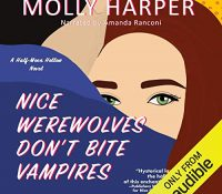 Listen Up! Audiobook Review: Nice Werewolves Don't Bite Vampires by Molly Harper