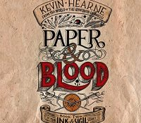 Listen Up! #Audiobook Review: Paper & Blood by Kevin Hearne