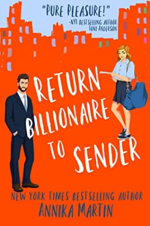 Book cover of Return Billionaire to Sender by Annika Martin