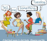 Tell Me Something Tuesday: April 6, 2021