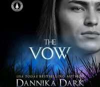 Listen Up! #Audiobook Review: The Vow by Dannika Dark