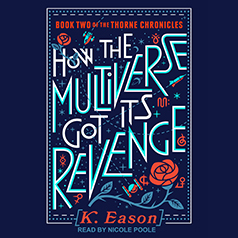 audiobook cover of How the Multiverse Got Its Revenge by K. Eason