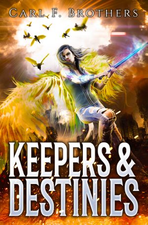 Book Cover of Keepers & Destinies by Carl F. Brothers