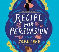 Listen Up! #Audiobook Review: Recipe for Persuasion by Sonali Dev