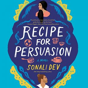 Audiobook cover of Recipe for Persuasion by Sonali Dev