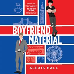 Audiobook cover of Boyfriend Material by Alexis Hall