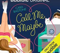 Listen Up! #Audiobook Review: Call Me Maybe by Cara Bastone