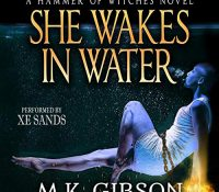 Listen Up! #Audiobook Review: She Wakes in Water by M.K. Gibson
