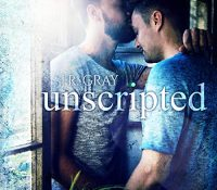 Listen Up! #Audiobook Review: Unscripted by J.R. Gray