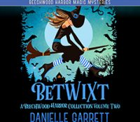 Listen Up! Audiobook Review: Betwixt Volume 2 by Danielle Garrett