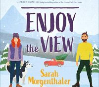 Listen Up! #Audiobook Review: Enjoy the View by Sarah Morgenthaler