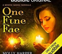 Listen Up! #Audiobook Review: One Fine Fae by Molly Harper