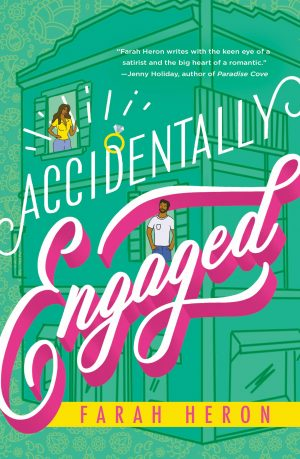 Book cover of Accidentally Engaged by Farah Heron