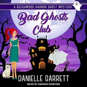 Audiobook cover of BAD GHOSTS CLUB by Danielle Garrett