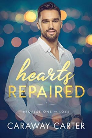 Book cover of Hearts Repaired by Caraway Carter