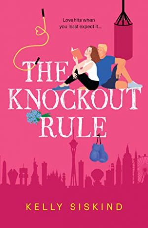 book cover of The Knockout Rule by Kelly Siskind