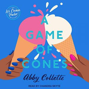 audiobook cover of A Game of Cones by Abby Collette