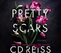 Listen Up! #Audiobook Review: Pretty Scars by C.D. Reiss