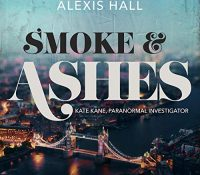 Listen Up! Audiobook Review: Smoke & Ashes by Alexis Hall