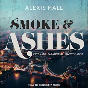 Audiobook cover of Smoke & Ashes by Alexis Hall
