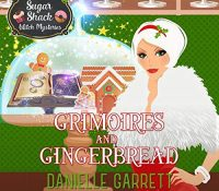 Listen Up! #Audiobook Review: Grimoires and Gingerbread by Danielle Garrett