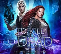Listen Up! #Audiobook Review: To Kill the Dead by C.S. Wilde