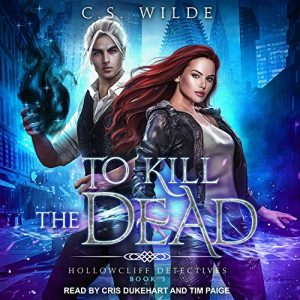 Audiobook cover of To Kill The Dead by C.S. Wilde