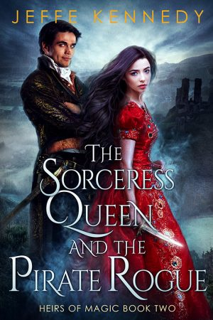Book cover of The Sorceress Queen and the Pirate Rogue by Jeffe Kennedy